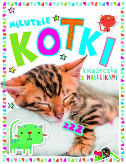 Milutkie kotki Książeczka z 250 naklejkami -  | okładka