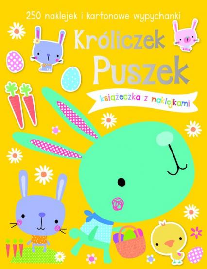 Króliczek Puszek Książeczka z 250 naklejkami -  | okładka