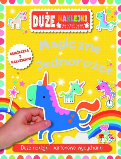 Magiczne jednorożce Książeczka z dużymi naklejkami dla małych rączek -  | okładka