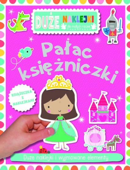 Pałac księżniczki Książeczka z dużymi naklejkami dla małych rączek -  | okładka