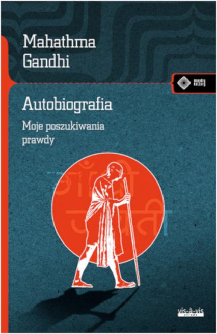 Autobiografia Moje doświadczenia w poszukiwaniu prawdy - Mahatma Gandhi | okładka