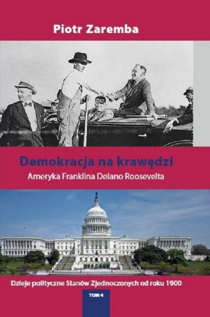 Demokracja na krawędzi Ameryka Franklina Delano Roosevelta - Piotr Zaremba | okładka