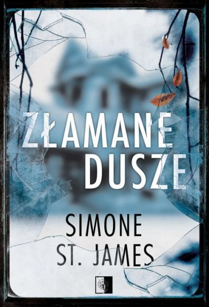 Złamane dusze - St. James Simone   okładka