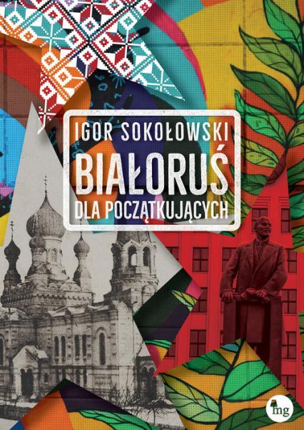 Białoruś dla początkujących - Igor Sokołowski | okładka