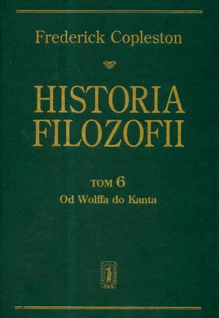 Historia filozofii Tom 6 Od Wolffa do Kanta - Frederick Copleston | okładka