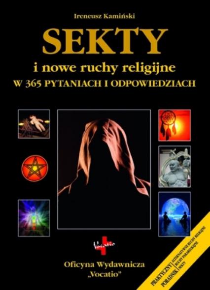 Sekty i nowe ruchy religijne w 365 pytaniach i odpowiedziach - Ireneusz Kamiński | okładka