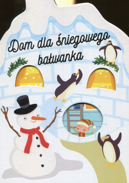 Dom dla śniegowego bałwanka -  | okładka