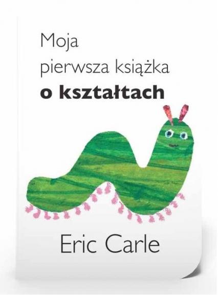 Moja pierwsza książka o kształtach - Eric Carle | okładka
