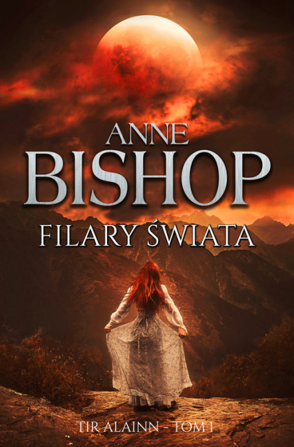 Filary świata Tir Alainn tom 1 - Anne Bishop | okładka
