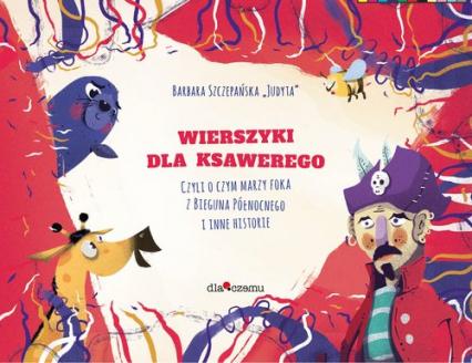 Wierszyki dla Ksawerego - Barbara Szczepańska | okładka