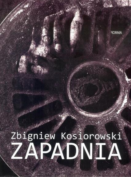 Zapadnia - Zbigniew Kosiorowski | okładka