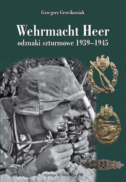Wehrmacht Heer odznaki szturmowe 1939-1945 - Grzegorz Grześkowiak | okładka