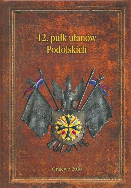 12. pułk ułanów Podolskich -  | okładka