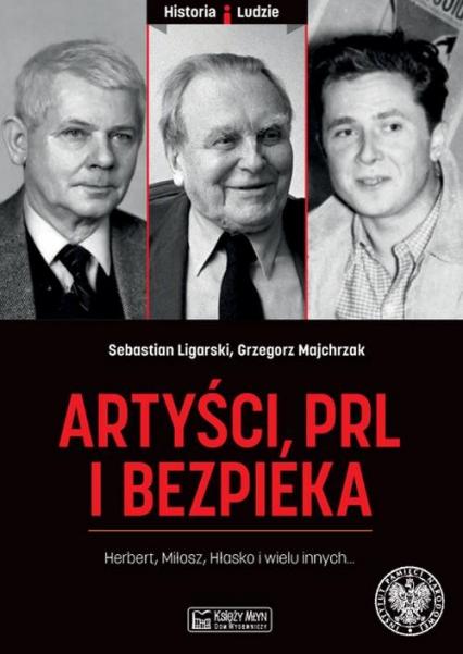 Artyści PRL i bezpieka - Ligarski Sebastian, Majchrzak Grzegorz | okładka