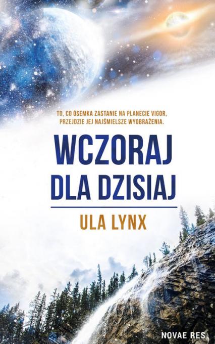 Wczoraj dla dzisiaj - Ula Lynx   okładka