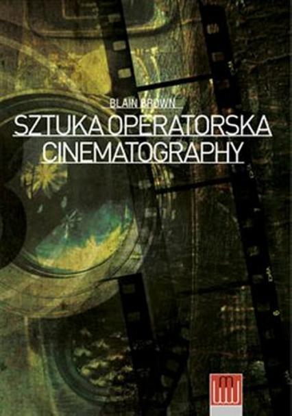 Cinematography Sztuka Operatorska - Brown Blain | okładka