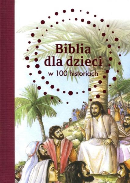 Biblia dla dzieci w 100 historiach - Jones B. A.   okładka