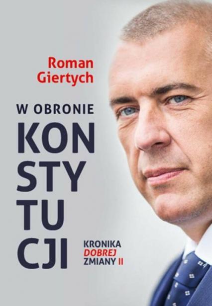 W obronie Konstytucji Kronika dobrej zmiany - Roman Giertych | okładka