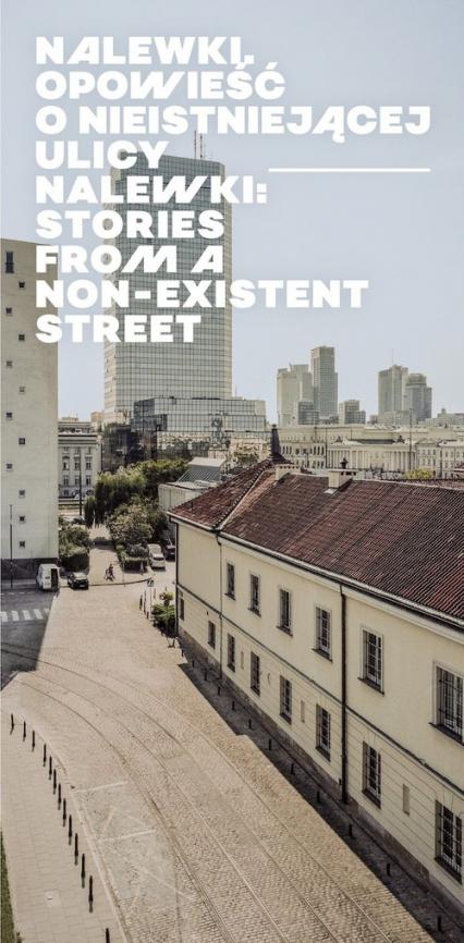 Nalewki Opowieść o nieistniejącej ulicy / Stories from Non-existent Street - Kajczyk Agnieszka, Fijałkowski Paweł, Żółkiew   okładka