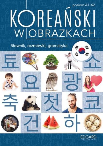 Koreański w obrazkach Słownik, rozmówki, gramatyka - In Choi Jeong | okładka