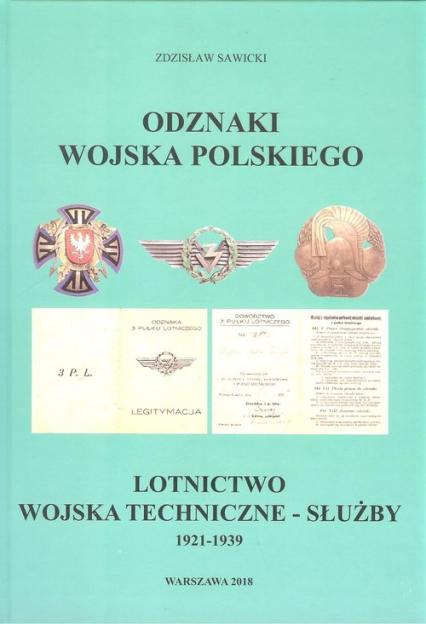 Odznaki Wojska Polskiego Lotnictwo wojska techniczne-służby 1921-1939 - Zdzisław Sawicki | okładka