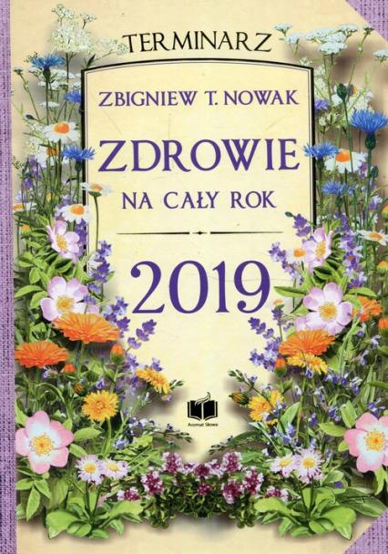 Zdrowie na cały rok 2019 Terminarz - Nowak Zbigniew T. | okładka