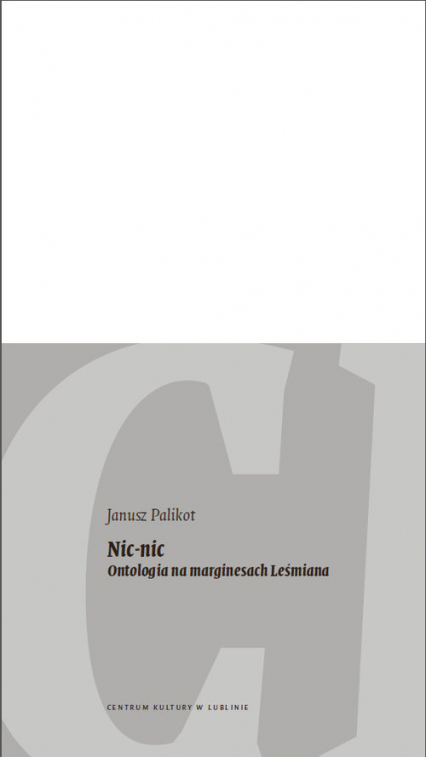 Nic-nic Ontologia na marginesach Leśmiana - Janusz Palikot | okładka