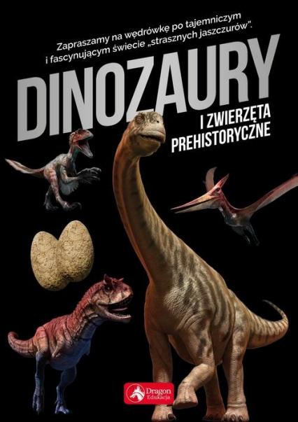 Dinozaury i zwierzęta prehistoryczne - Iwona Baturo | okładka