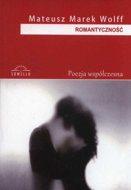 Romantyczność - Wolff Mateusz Marek | okładka