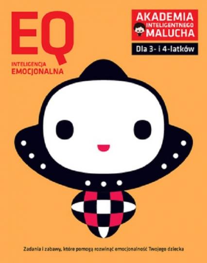 EQ Inteligencja emocjonalna dla 3-4 latków nowe zabawy z poradami psychologa. Książka z naklejkami. -  | okładka