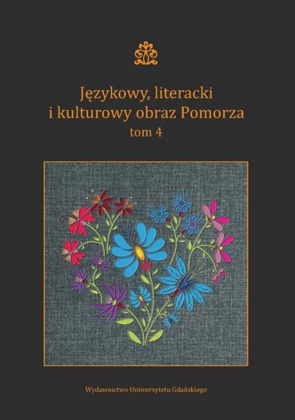 Językowy, literacki i kulturowy obraz Pomorza Tom 4 -  | okładka