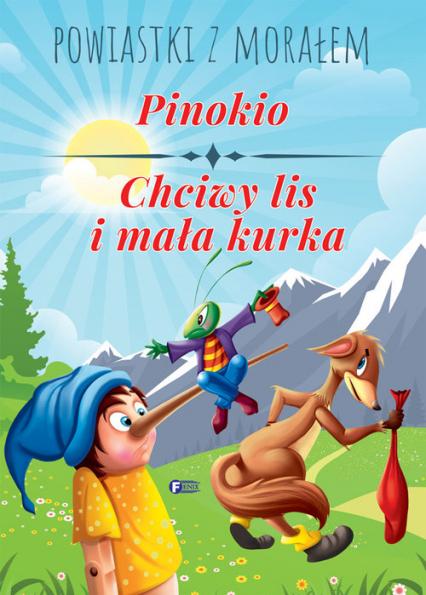 Powiastki z morałem. Pinokio, Chciwy lis i mała kurka -  | okładka