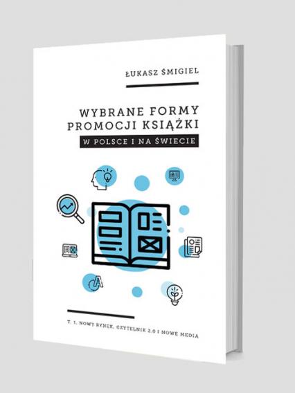 Wybrane formy promocji książki w Polsce i na świecie - Łukasz Śmigiel   okładka