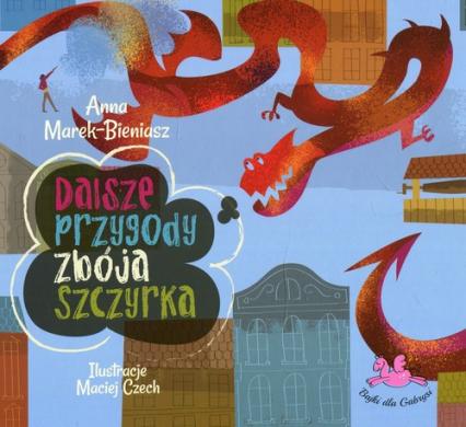 Dalsze przygody zbója Szczyrka - Anna Marek-Bieniasz | okładka