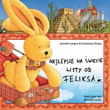 Najlepsze na świecie listy od Feliksa - Langen A., Droop C. | okładka