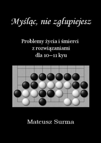 Myśląc nie zgłupiejesz 10-11 kyu - Mateusz Surma | okładka