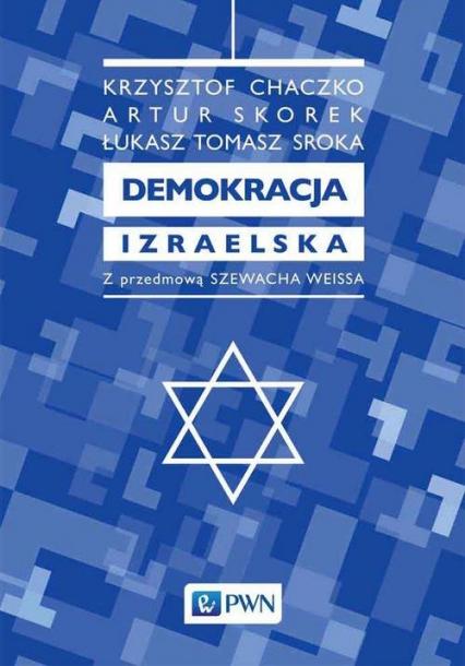Demokracja izraelska - Chaczko Krzysztof, Skorek Artur, Sroka Tomasz | okładka