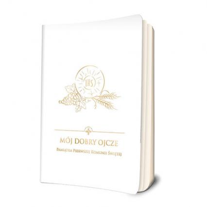 Mój dobry Ojcze Pamiątka Pierwszej Komunii Świętej - Damian Bryl | okładka