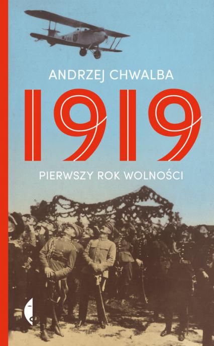 1919 Pierwszy rok wolności - Andrzej Chwalba | okładka
