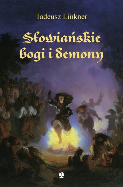 Słowiańskie bogi i demony - Tadeusz Linkner | okładka