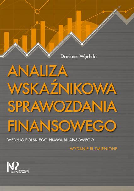 Analiza wskaźnikowa sprawozdania finansowego według polskiego prawa bilansowego - Dariusz Wędzki | okładka