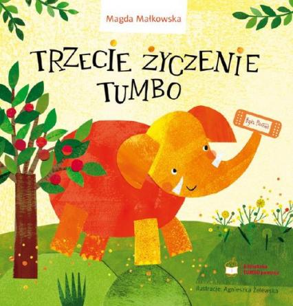 Trzecie życzenie Tumbo - Magda Małkowska | okładka