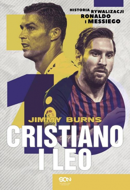 Cristiano i Leo Historia rywalizacji Ronaldo i Messiego - Jimmy Burns | okładka