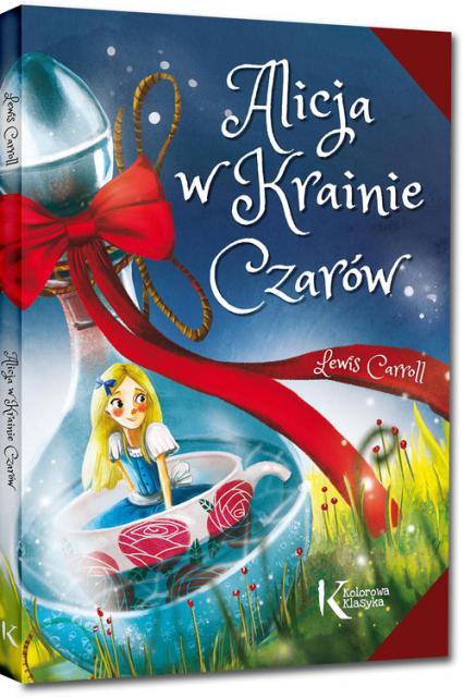 Alicja w Krainie Czarów - Lewis Carroll | okładka