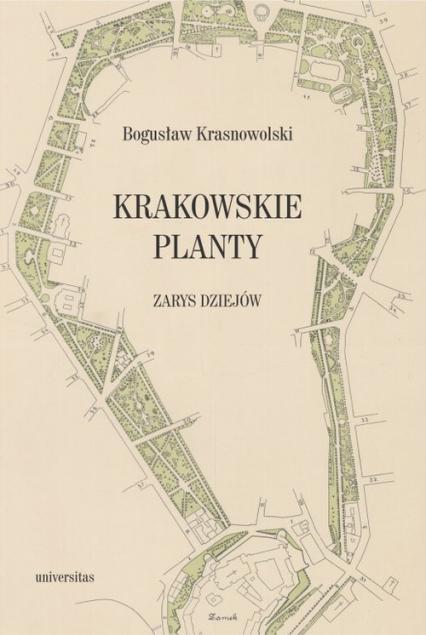 Krakowskie Planty zarys dziejów - Bogusław Krasnowolski | okładka