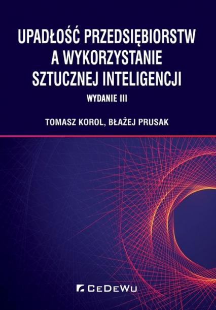Upadłość przedsiębiorstw a wykorzystanie sztucznej inteligencji - Korol Tomasz, Prusak Błażej | okładka
