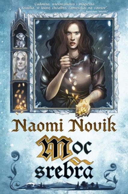 Moc srebra - Naomi Novik | okładka