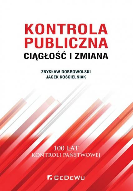 Kontrola publiczna.  Ciągłość i zmiana - Dobrowolski Zbysław, Kościelniak Jacek   okładka