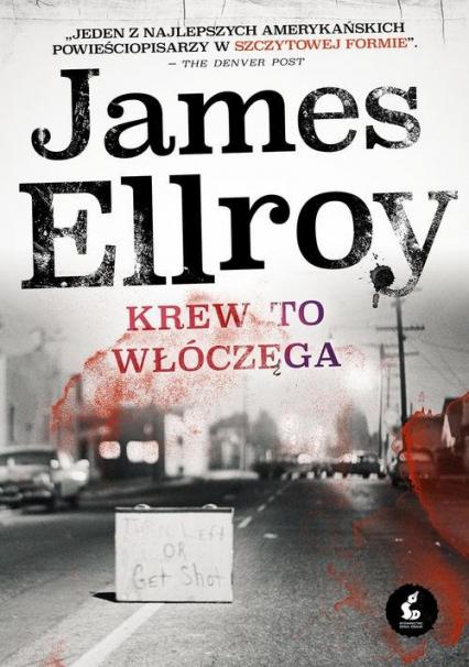 Krew to włóczęga - James Ellroy | okładka