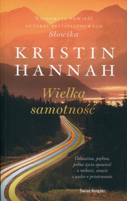 Wielka samotność - Kristin Hannah | okładka